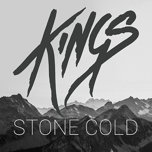 Stone Cold by kings
