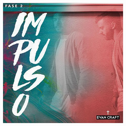 Impulso - Fase 2 de Evan Craft