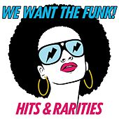 We Want the Funk!: Hits & Rarities von Various Artists