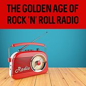 The Golden Age of Rock 'n' Roll Radio by Various Artists