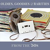 Oldies, Goodies & Rarities: From the '50s by Various Artists