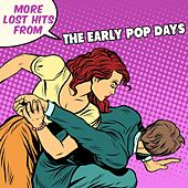 More Lost Hits From the Early Pop Days by Various Artists