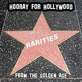 Hooray For Hollywood: Rarities From the Golden Age by Various Artists