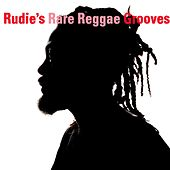 Rudie's Rare Reggae Grooves by Various Artists