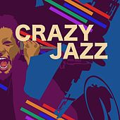 Play & Download Crazy Jazz by Various Artists | Napster