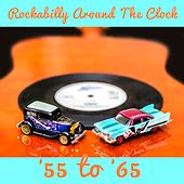 Rockabilly Around the Clock: '55 to '65 by Various Artists