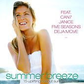 Summer Breeze - 15 Uplifting Chillout Summer Tunes von Various Artists