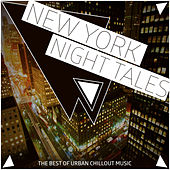Play & Download New York Night Tales - The Best of Urban Chillout Music by Various Artists | Napster