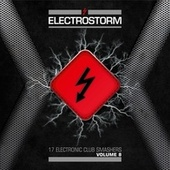 Play & Download Electrostorm, Vol. 8 by Various Artists | Napster