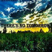 There's No Tomorrow by Ali Sheik