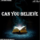 Can You Believe by Ali Sheik