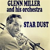 Star Dust (Fox Trot) by Glenn Miller