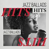 Play & Download Jazz Ballads Hits by Various Artists | Napster