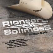 Sucessos de Hoje by Rionegro & Solimões
