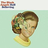 Play & Download Half Believing by The Black Angels | Napster