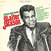 Speak Her Name (Expanded) by Walter Jackson