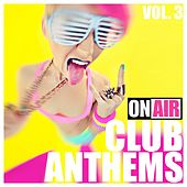 Play & Download On Air Club Anthems, Vol. 3 by Various Artists | Napster