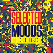 Selected Moods Techno, Vol. 4 by Various Artists