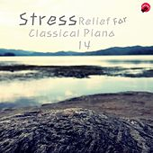 Play & Download Stress Relief For Classical Piano 14 by Classic Collection | Napster