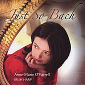 Play & Download Just So Bach by Anne-Marie O'Farrell | Napster