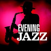 Play & Download Evening Jazz by Various Artists | Napster