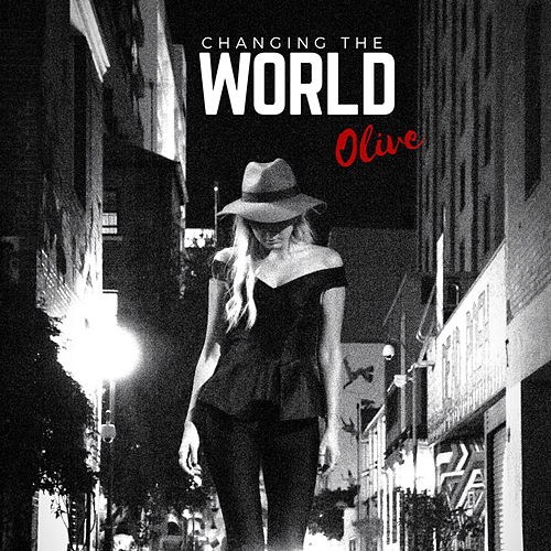 Changing the World by Olive