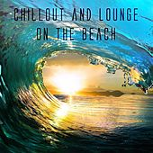 Chillout and Lounge on the Beach by Various Artists