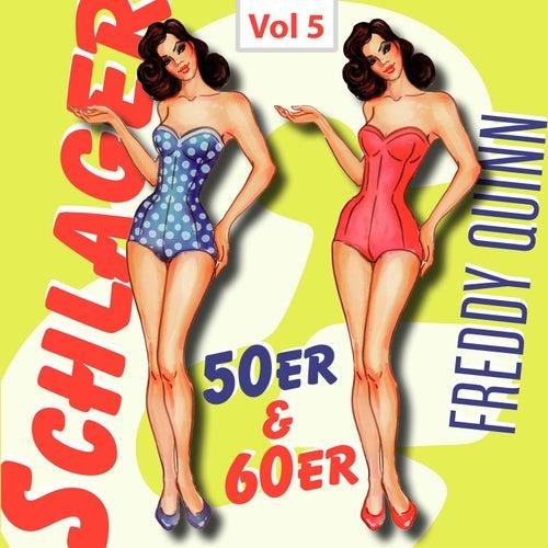 Schlager 50er & 60er, Vol. 5 von Freddy Quinn