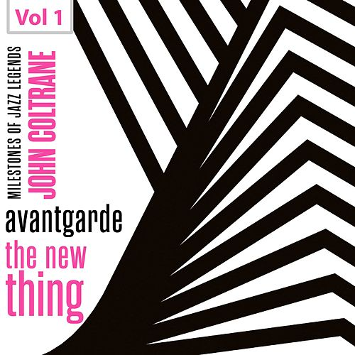 Milestones of Jazz Legends - Avantgarde the New Thing, Vol. 1 di John Coltrane