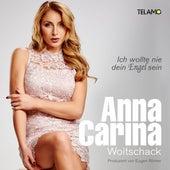 Ich wollte nie dein Engel sein von Anna-Carina Woitschack