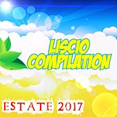 Play & Download Liscio compilation estate 2017 by Various Artists | Napster