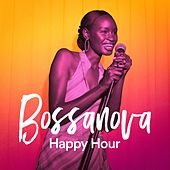 Bossanova Happy Hour by Various Artists