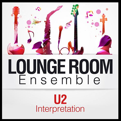 Play & Download U2 Interpretation by The Lounge Unlimited Orchestra   Napster