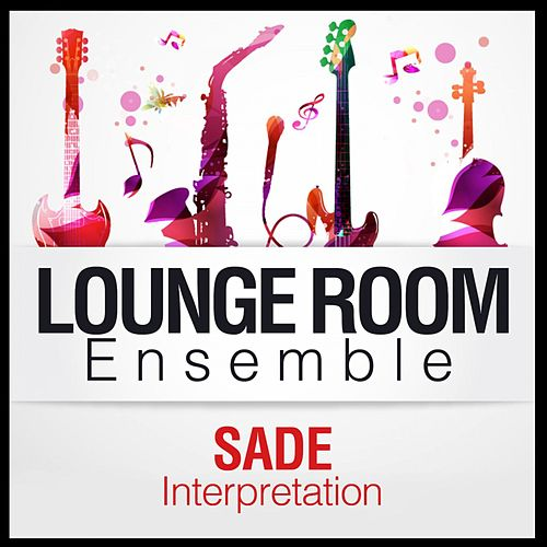 Play & Download Sade Interpretation by The Lounge Unlimited Orchestra   Napster