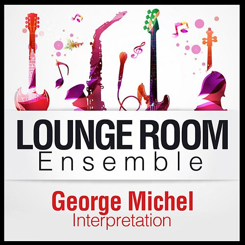 Play & Download George Michael Interpretation by The Lounge Unlimited Orchestra   Napster