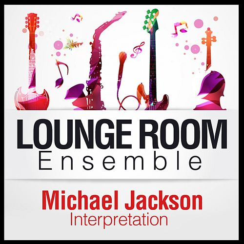 Play & Download Michael Jackson Interpretation by The Lounge Unlimited Orchestra   Napster