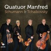 Quatuor Manfred: Schumann & Tchaïkovsky by Quatuor Manfred