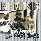 Tha People Want Bass by Nemesis