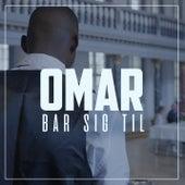 Bar Sig Til by Omar