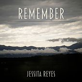 Remember by Jessita Reyes