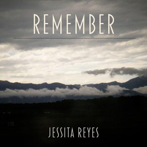 Remember by Jessita Reyes