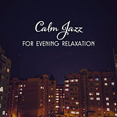 Calm Jazz for Evening Relaxation – Soothing Jazz Sounds, Rest with Piano Bar, Music for Peaceful Evening by Relaxing Classical Piano Music