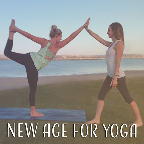 Play & Download New Age for Yoga – Best Songs of New Age Music for Yoga, Meditation, Rest, Relax Body, Soul & Mind by Buddha Sounds   Napster