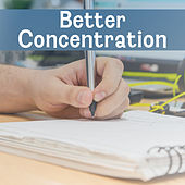 Better Concentration – New Age Sounds for Study, Train Your Memory, Brain Power, Peaceful Music Helps Pass Exam by Studying Music