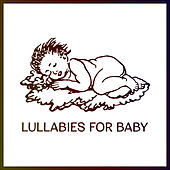 Lullabies for Baby – Pure Mind, Deep Sleep, Bedtime, Peaceful Music to Pillow, Calm Down, Sweet Dreams at Night by Relax - Meditate - Sleep