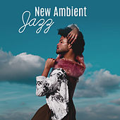 Play & Download New Ambient Jazz – Smooth Jazz, Instrumental Music, Jazz Cafe, Bar, Club, Blue Bossa, Jazz Session by New York Jazz Lounge | Napster