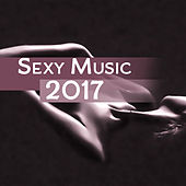 Sexy Music 2017 – Deep Massage, Peaceful Music for Lovers, Erotic Lounge, Relaxation, Nature Sounds, Ambient Music by New Age