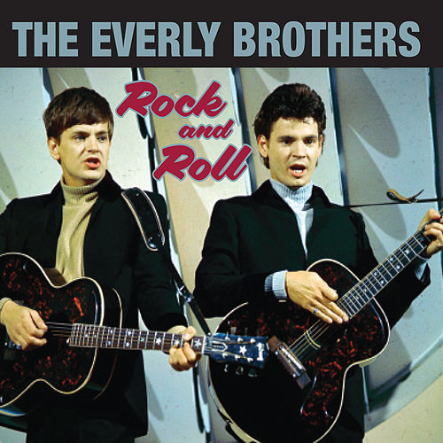 Rock & Roll by The Everly Brothers