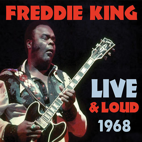Play & Download Freddie King Live by Freddie King | Napster