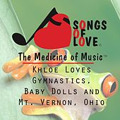 Play & Download Khloe Loves Gymnastics, Baby Dolls and Mt. Vernon, Ohio by T. Jones | Napster
